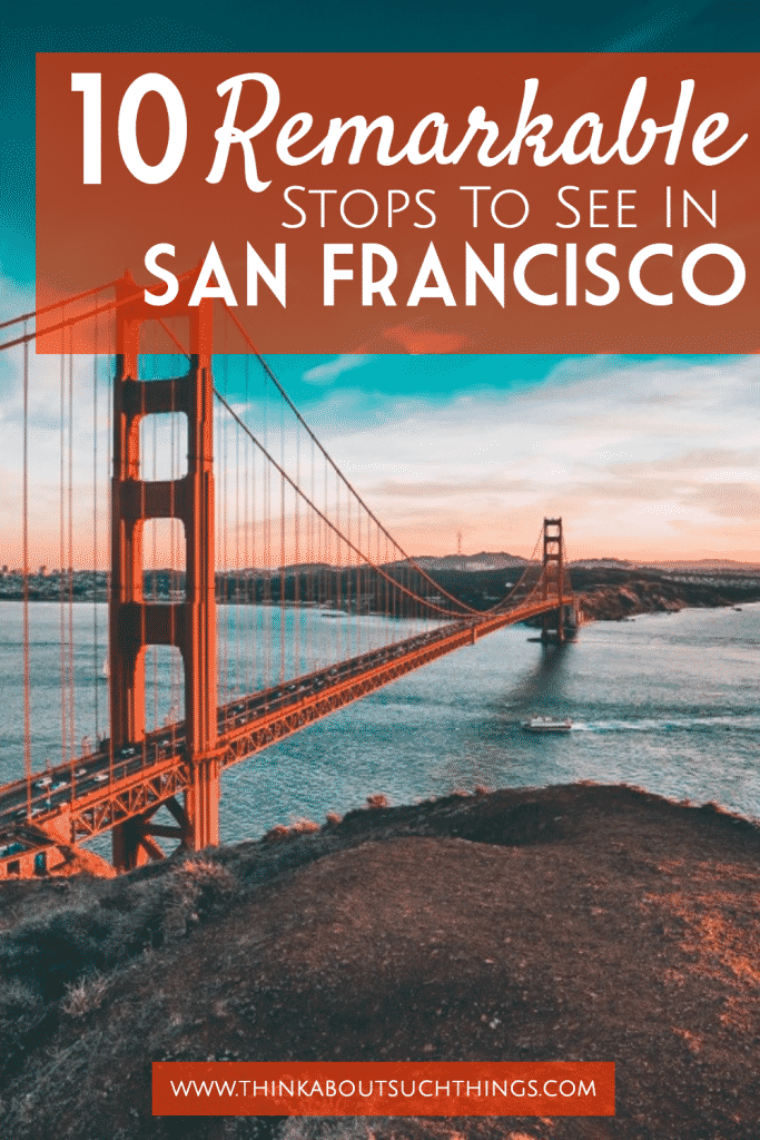 Ready for your next vacation? Check out these 10 Remarkable Stops To See In San Francisco Places! They are sure to create lasting memories.