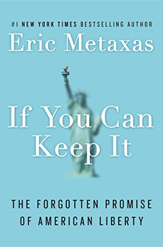 If You Can Keep It by Eric Metaxas