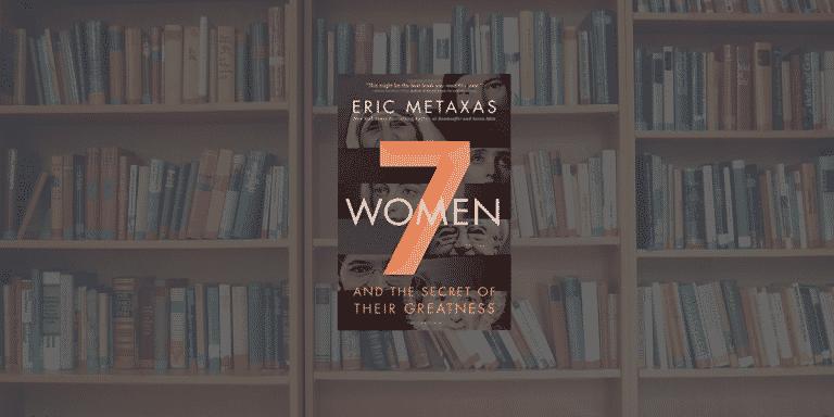 On My Bookshelf: 7 Women by Eric Metexas