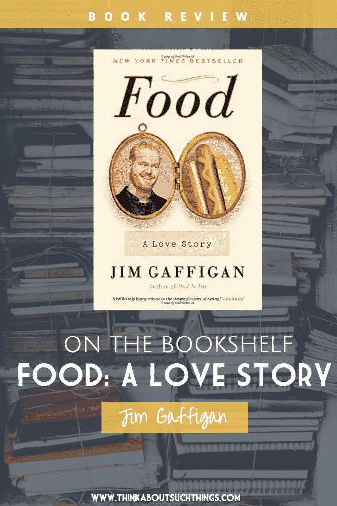 On The Bookshelf: Food: A Love Story Jim Gaffigan