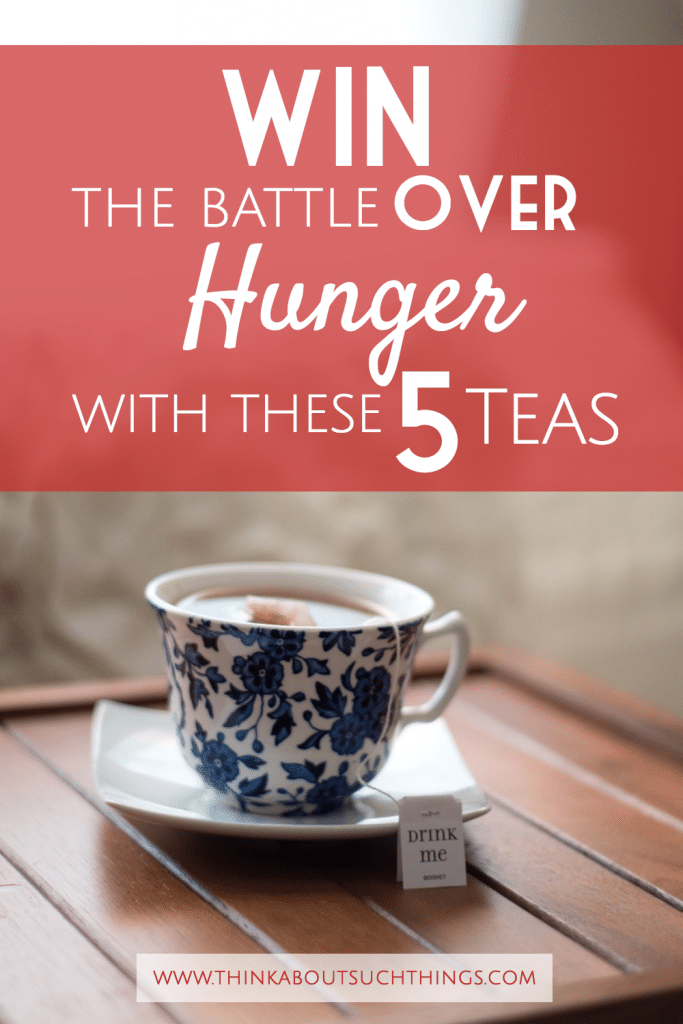 Win the Battle Over Hunger with these 5 Natural appetite suppressants Teas