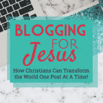 Blogging for Jesus