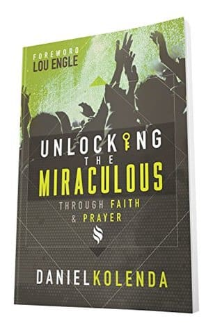 Unlocking the Miraculous through faith and prayer by Daniel Kolenda. A short book on prayer and intercession