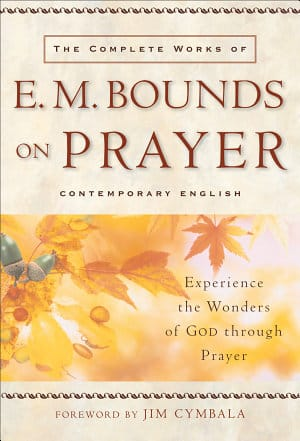 E. M Bounds books on prayer and intercession are a wonderful collection to add to your prayer books.