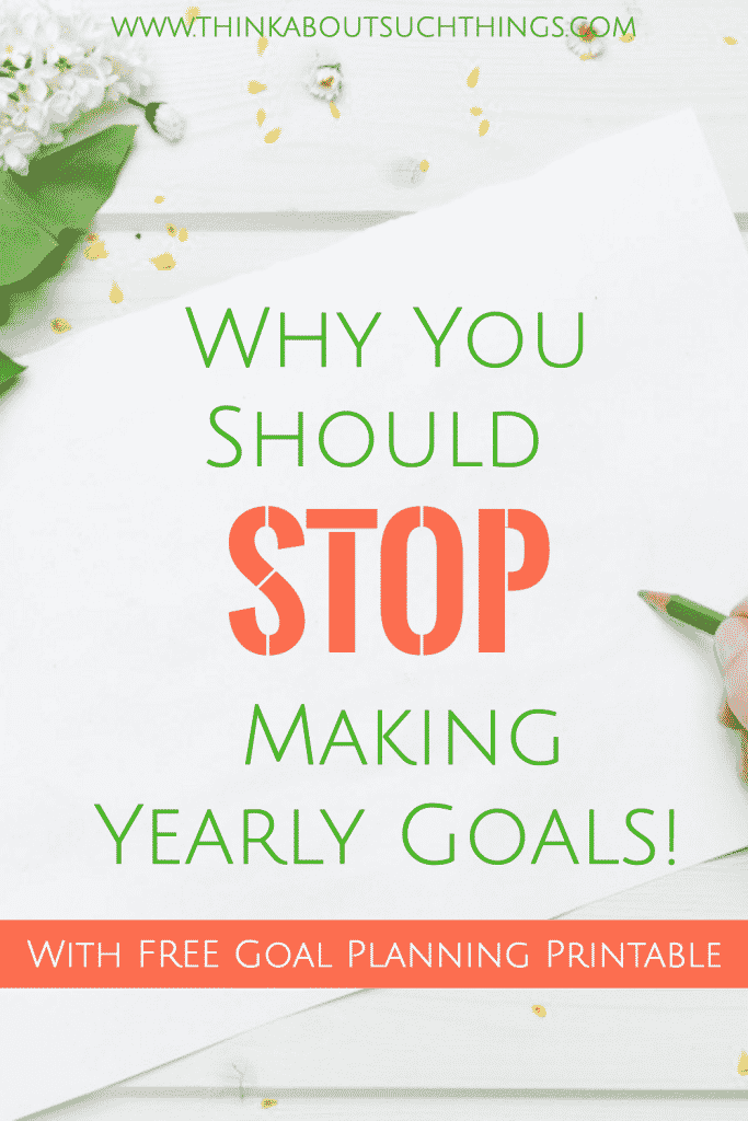 How to stop making yearly goals