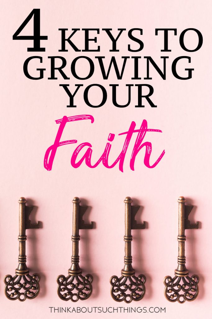 Growing in faith isn't rocket science. From these 4 easy keys you can learn to grow consistently in your relationship with God. #Bible #faith #Jesus