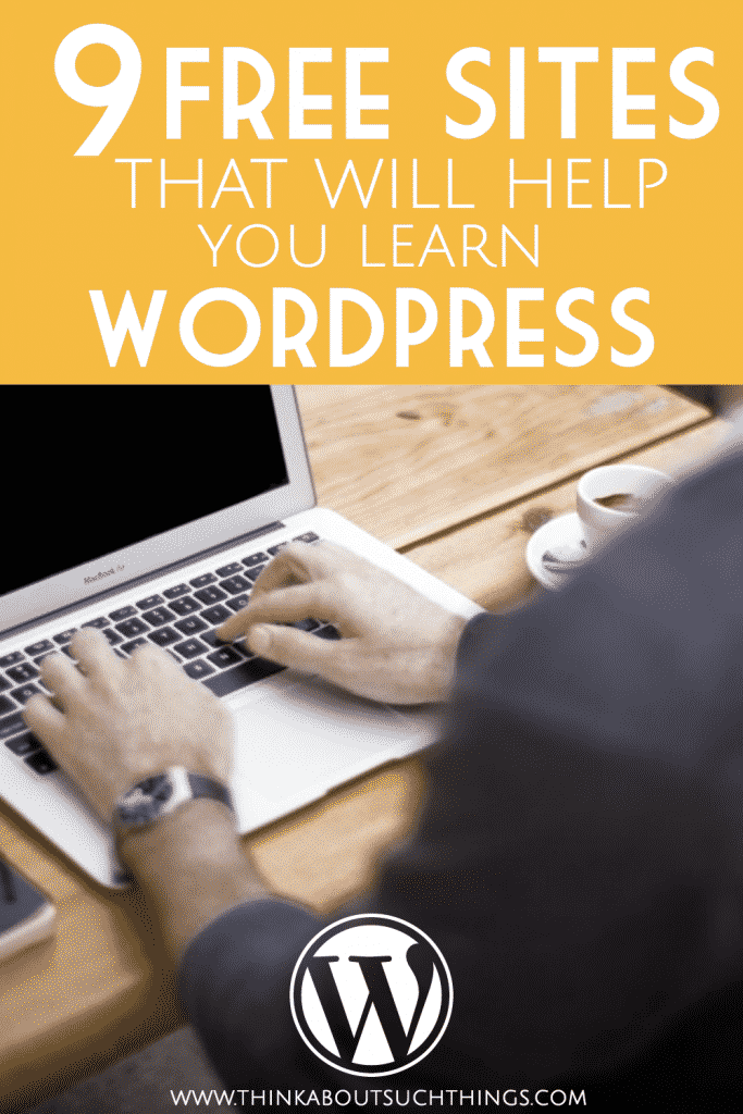 Learn how to use WordPress for free with these 9 website! Start blogging today!
