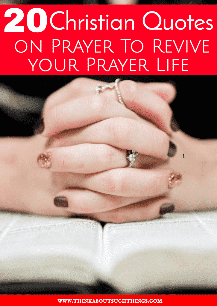 20 Christian Quotes on Prayer To Revive your Prayer Life