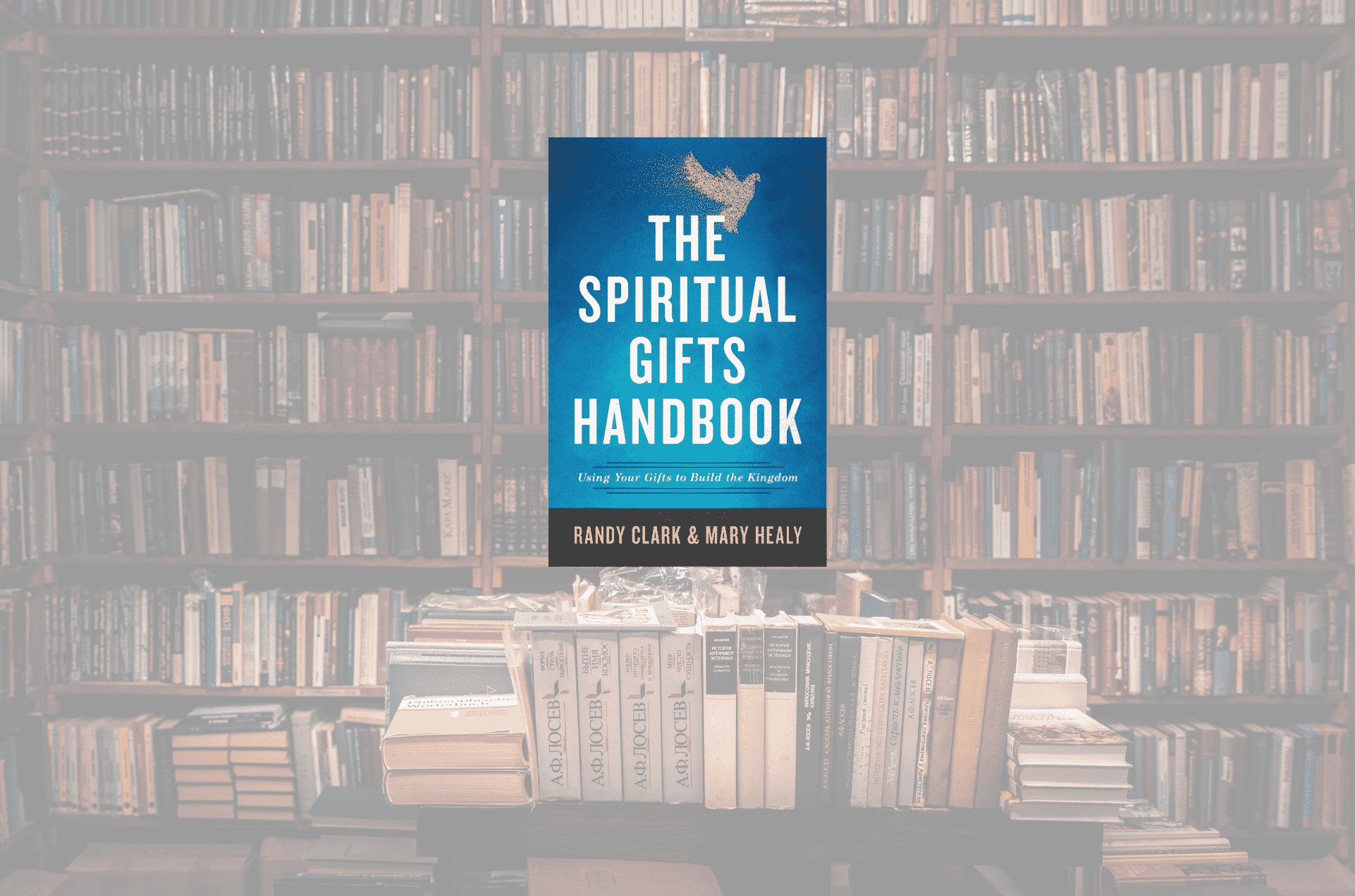 THE SPIRITUAL GIFTS OF HANDBOOK