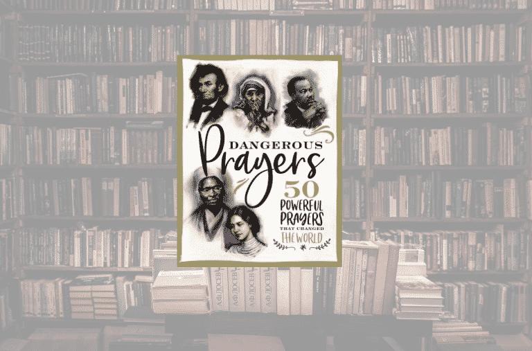 On My Bookshelf: Dangerous Prayers