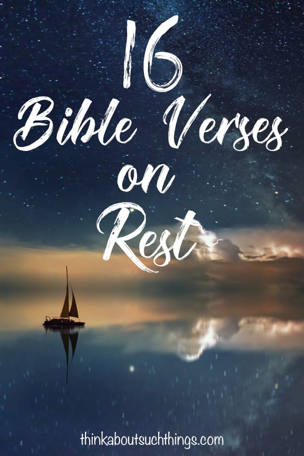 Find rest and peace with these 16 Bible Verses on Rest. God wants us to rely on Him and destress. Scriptures on rest #bible #jesus #christian #Bibleverses