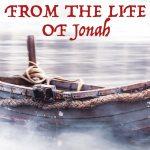 Jonah Life lessons