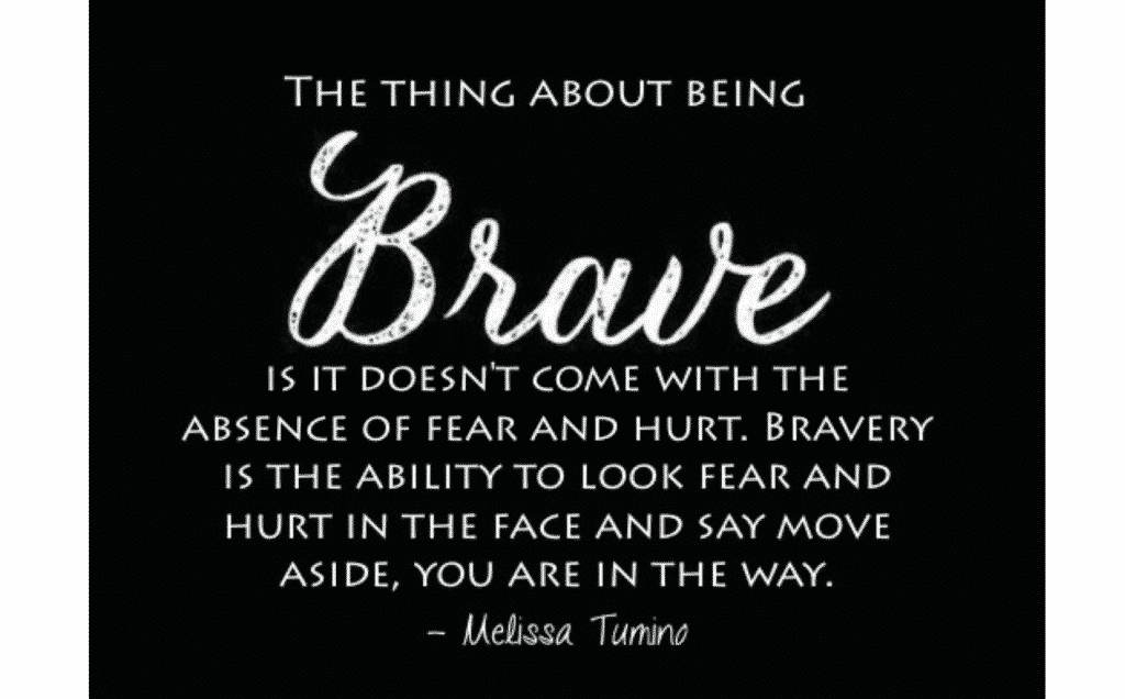 Quote on Being Brave by Melissa Tumino. Important for leaders