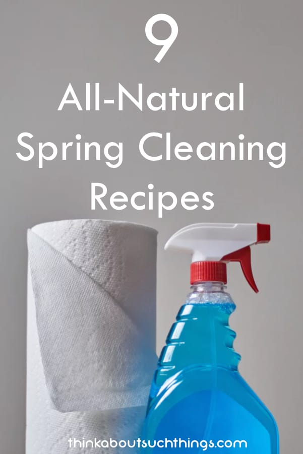Clean and healthy is how we want our homes. We can do that by using these spring cleaning recipes!