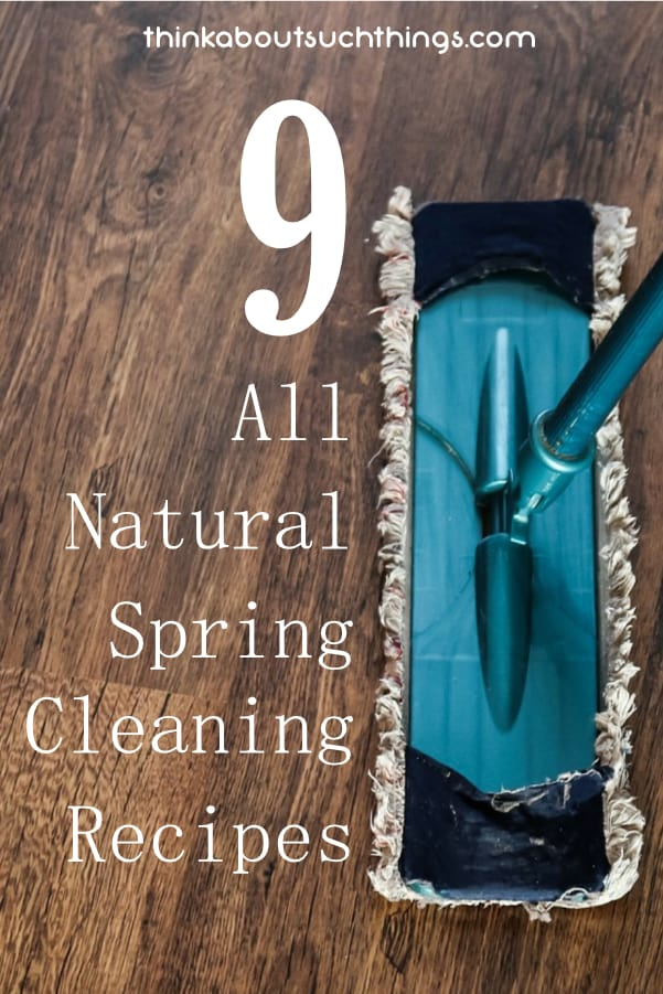 Clean your house naturally with this 9 natural spring cleaning recipes.