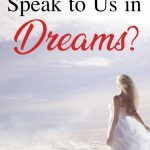 Does God speak to us in dreams?