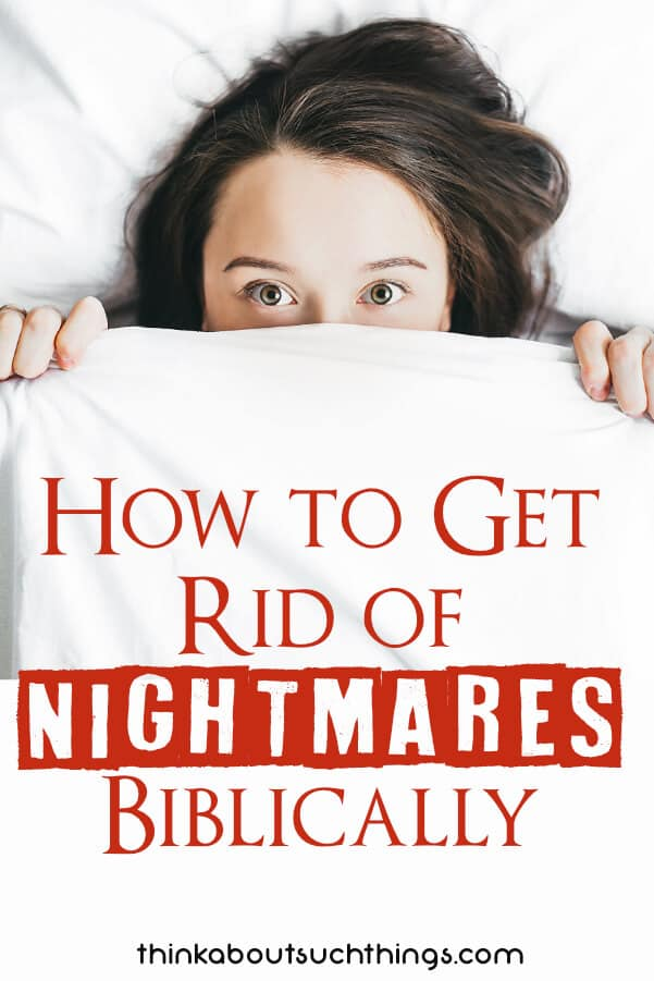Learn how to get rid of nightmares biblically