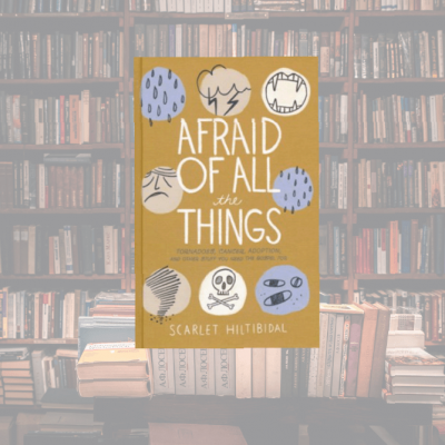 On My Bookshelf: Afraid of All the Things