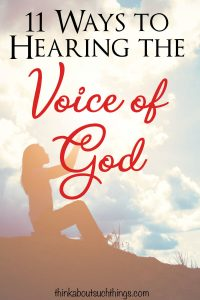 11 Ways to hearing the voice of God. God is speaking