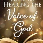 11 prophetic ways to hearing the voice of God