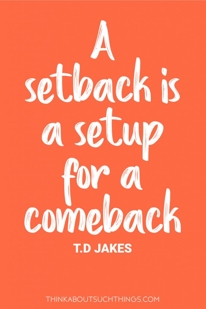 A setback is a setup for a comeback - TD Jakes Quote