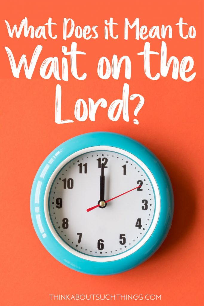 Bible Lesson on Waiting on the Lord.