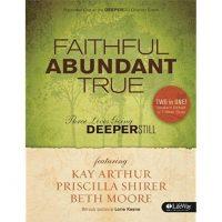 Faithful, Abundant, True