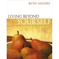 Living Beyond Yourself:Exploring the Fruit of the Spirit