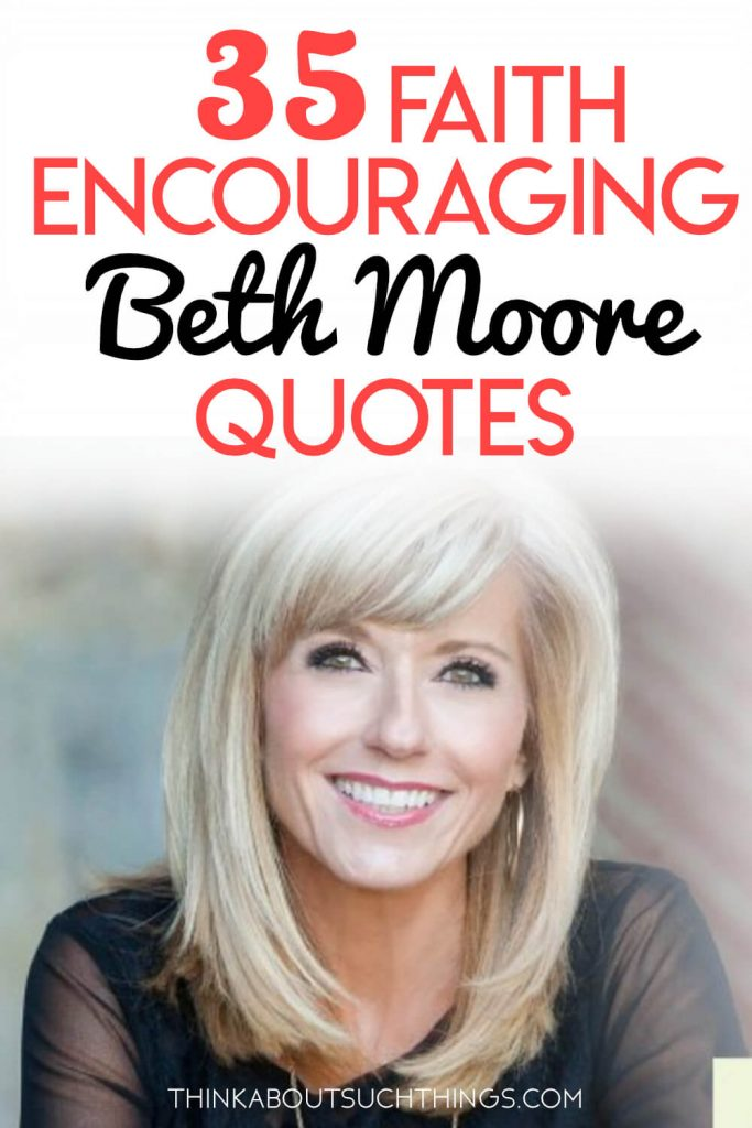 Dive into some awesome Beth Moore quotes from her speaking, and from her Bible Studies like breaking free. These inspirational quotes will encourage and build up your faith #quotes #faith #bethmoore