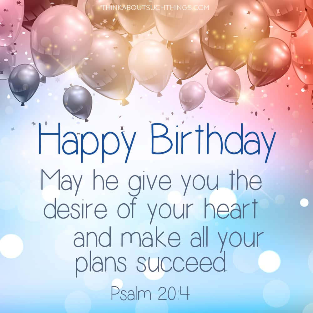 bible verses for birthdays blessing image Psalm 20:4 for posting with birthday balloons