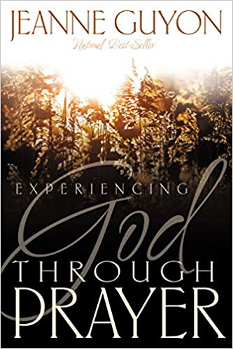 Experiencing God Through Prayer By Jeanne Guyon. Even though this is a classic book it's still  a prayers of intercession for today