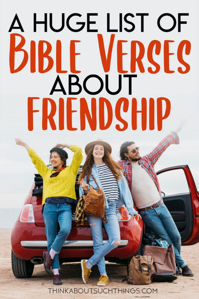 A list of Bible Verses about Friendship