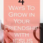 Grow in friendship with God