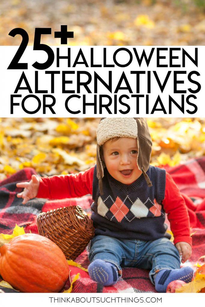 Over 25 ideas for Anti Halloween or Halloween Alternatives. Great for faith families.