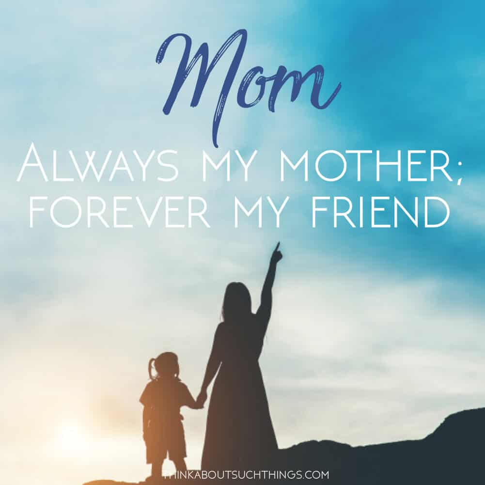 mom appreciation quote about friendship