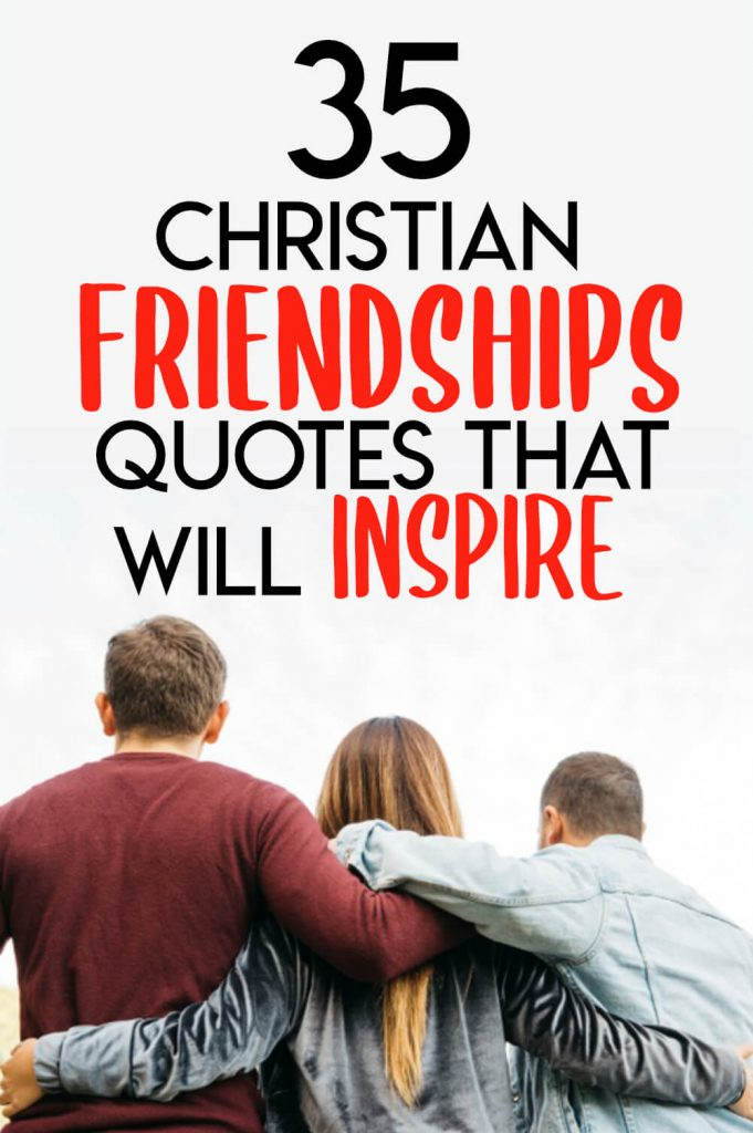 35 Christian Friendship Quotes That Will Inspire Pin