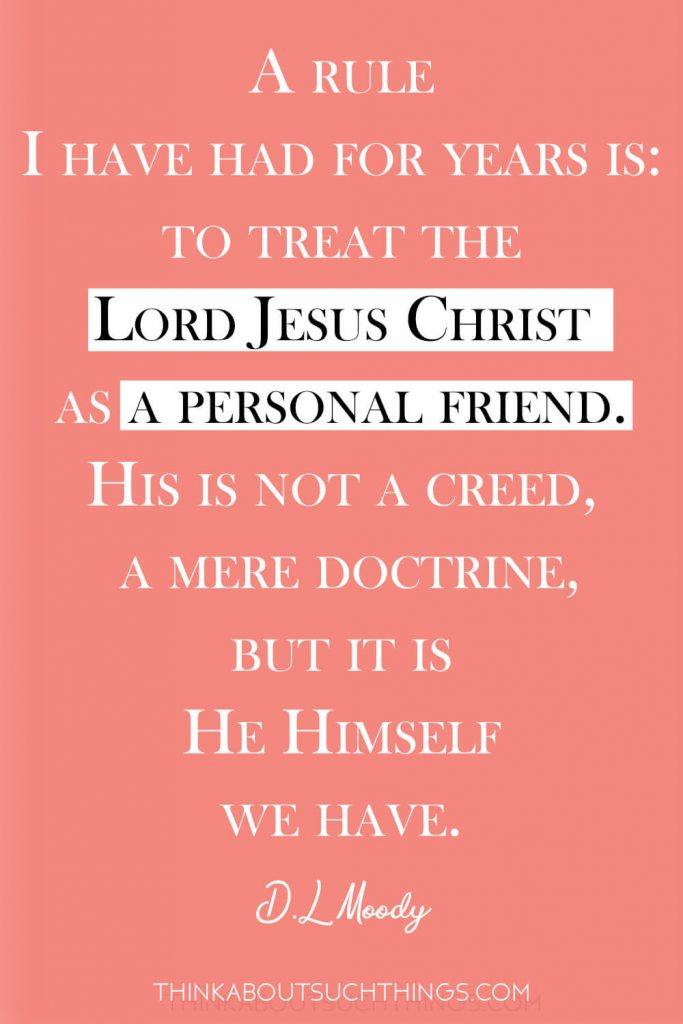 D.L Moody Quote on treating Jesus as a personal Friend.