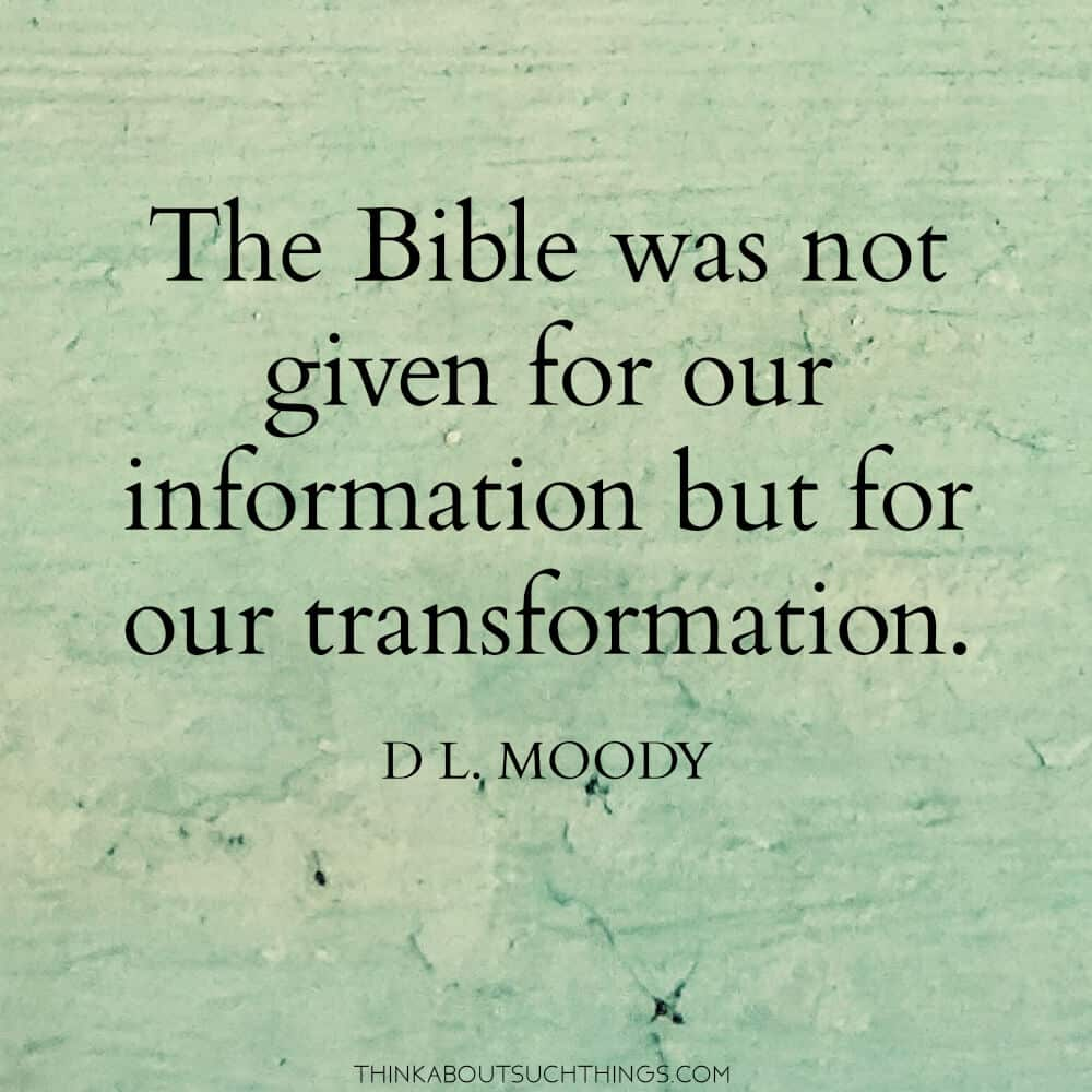 "dwight l. moody quotes - ""The Bible was not given for our information but for our transformation"""