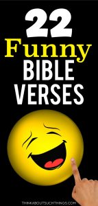 22 Funny Bible Verses and Scriptures | Think About Such Things