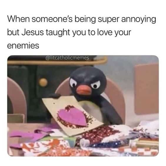 Jesus - Love your enemies meme