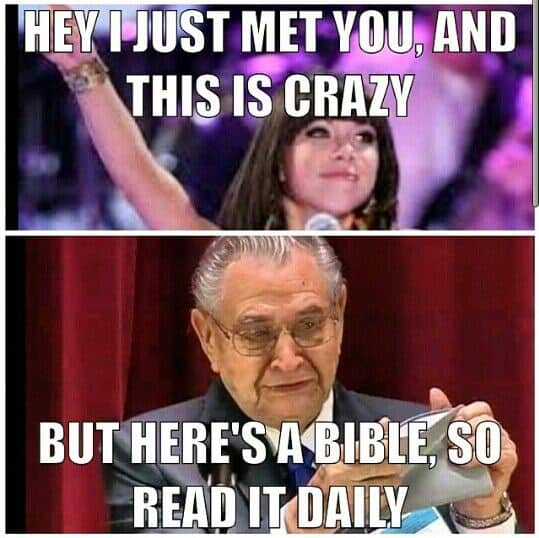 Hey I just met you bible meme