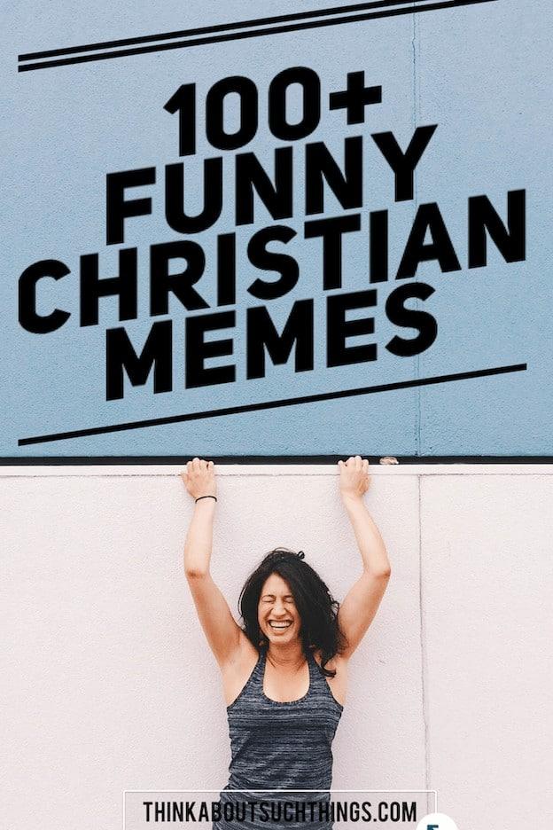 100+ Funny Christian Memes Pin