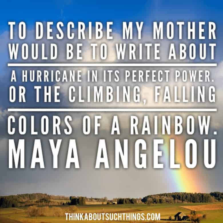 Maya Angelou quote about moms