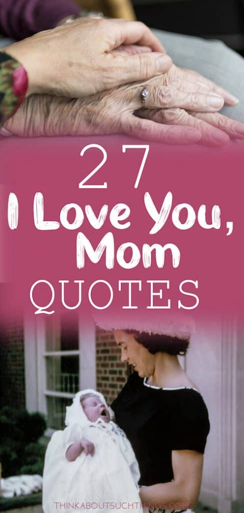 Sweet I love you mom quotes for mothers day
