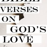 Bible Verses and scriptures about God's Love