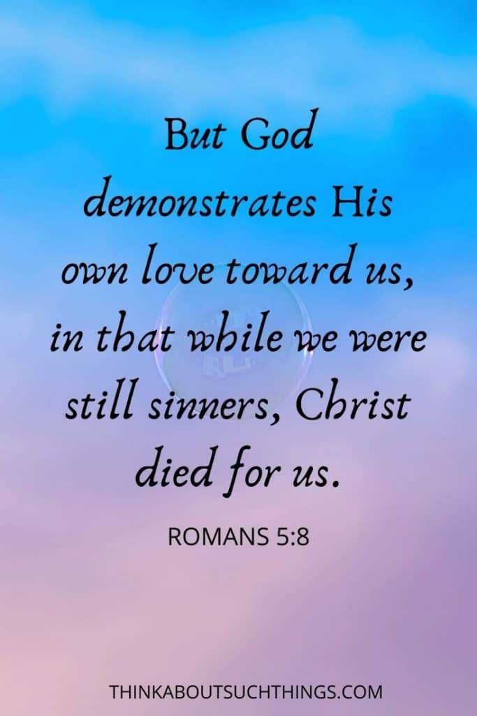 god's love verses - Romans 5:8