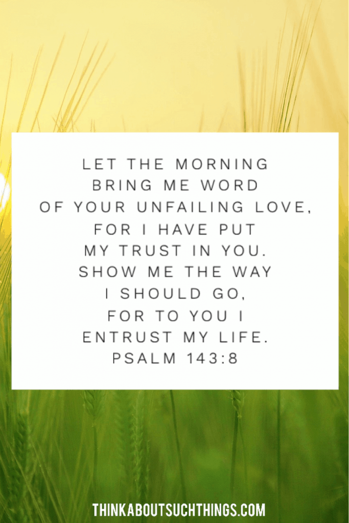 Psalm 143:8 bible verses for the morning