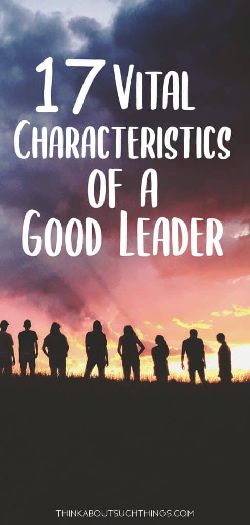 Most important characteristics of a good leader