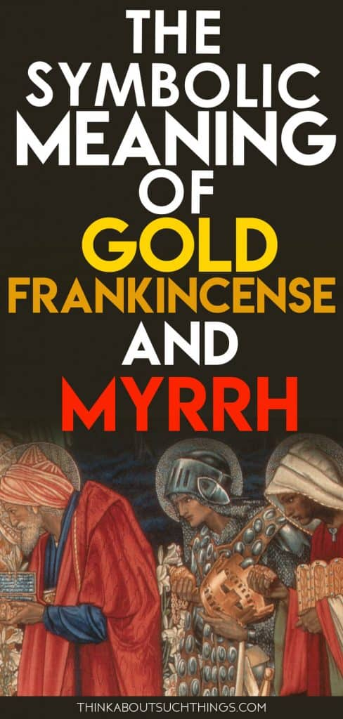 The Symbolic Meaning behind Gold, Frankincense, and Myrrh