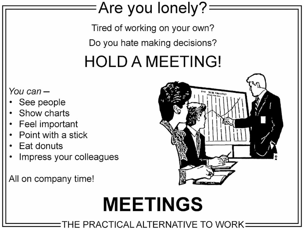Hold a Meeting Meme - Meetings are fun!
